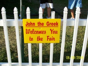 well, now that i know John the Greek has welcomed me to the fair, i guess i feel really...welcome! (found this near one of the fair's many gyro stands)
